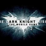 Gameloft ปล่อยตัวอย่างชุดที่ 2 จากเกม The Dark Knight Rises (iOS/Android) แล้ว