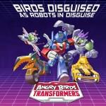 Rovio เตรียมเปิดตัว Angry Birds Transformers แปลงเจ้านกพิโรธเป็นหุ่นยนต์