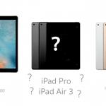[ลือ] Apple เตรียมเปิดตัว iPad Pro หน้าจอ 9.7″ แต่ไม่ใช่ iPad Air 3