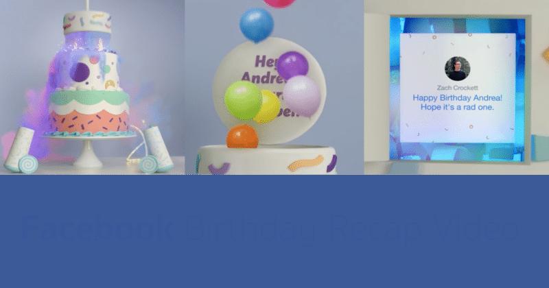 Facebook Birthday Recap Video