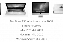 MacBook 13″ Aluminium Late 2008 iPhone 4 CDMA iMac 20″ Mid 2009 Mac mini  Mid 2010 Mac mini Server Mid 2010