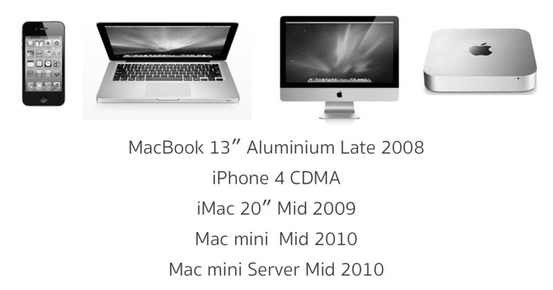 MacBook 13″ Aluminium Late 2008 iPhone 4 CDMA iMac 20″ Mid 2009 Mac mini Mid 2010 Mac mini Server Mid 2010
