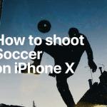 Apple ปล่อยโฆษณา 5 ตัวใหม่ สอนวิธีถ่ายรูป กีฬาฟุตบอล ด้วยเทคนิคต่าง ๆ บน iPhone X